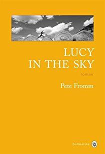 Lucy in the Sky Pete Fromm ***+