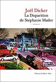 Joël Dicker La Disparition de Stéphanie Mailer ***