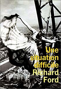 Richard Ford Une situation difficile *****