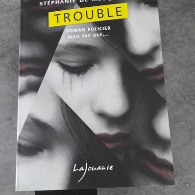 """""""Trouble"""" - Stéphanie de Mecquenem -"""