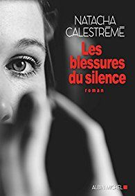 """Les blessures du silence"" - Natacha Calestrémé -"
