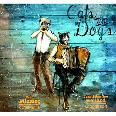 Cats and Dogs - Fred Miossec & Jean-Sébastien Hellard