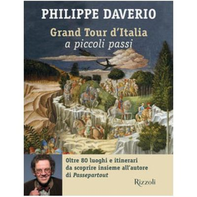 PHILIPPE DAVERIO: GRAND TOUR D'ITALIA A PICCOLI PASSI
