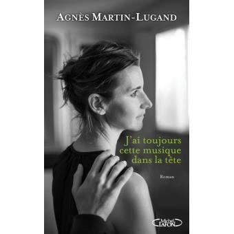 J'ai toujours cette musique dans la tête d'Agnès Martin Lugand