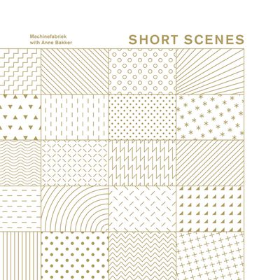 Machinefabriek avec Anne Bakker - Short Scenes