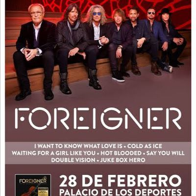 Porque No Todo Es I Want To Know What Love Is… FOREIGNER Regresa A México!!!