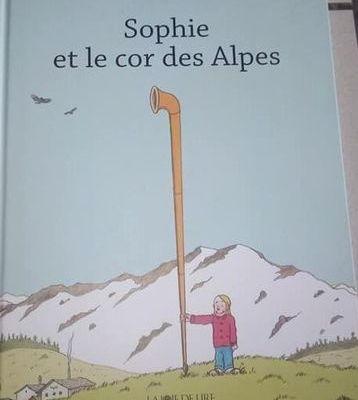 Dans ma Bibliothèque #45 : Sophie et le cor des Alpes