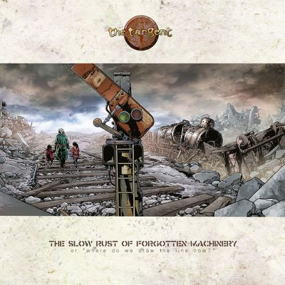 THE TANGENT - The Slow Rust Of Forgotten Machinery (2017)