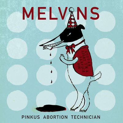 MELVINS - Pinkus Abortion Technician (2018)