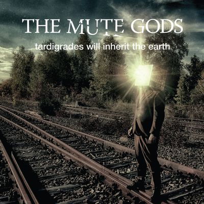 "CD review THE MUTE GODS ""tardigrades will inherit the earth"""