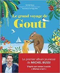 Le grand voyage de Gouti, Michel Bussi, Peggy Nille, Langue au chat, 2019