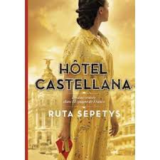 Hôtel Castellana, Ruta Sepetys, Gallimard, 2020