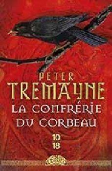 LA CONFRÉRIE DU CORBEAU - TREMAYNE, Peter