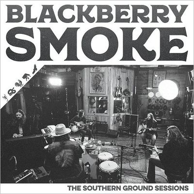 BLACKBERRY SMOKE- The Southern Ground Sessions