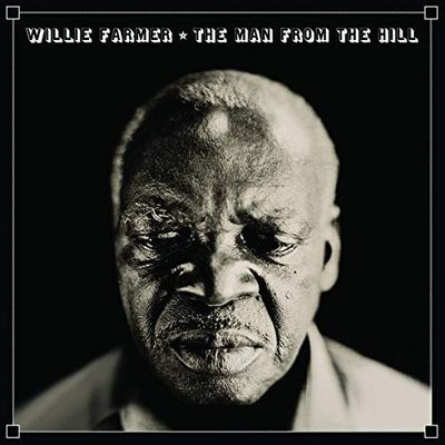 Willie Farmer- The man from the Hill