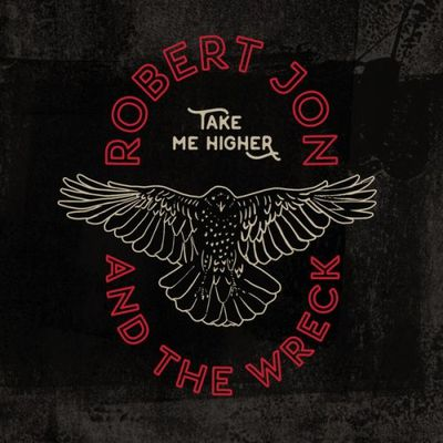 Robert JON and the Wreck-Take Me Higher