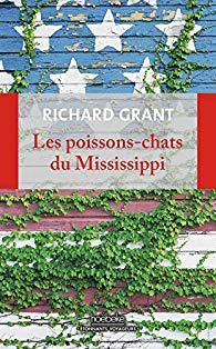 Richard GRANT-Les poissons-chats du Mississippi