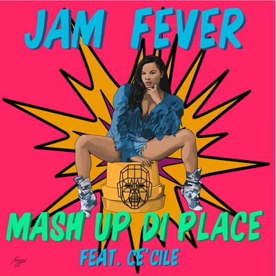 Jam Fever s'impose avec le tube Mash Up Di Place feat Cé'Cile