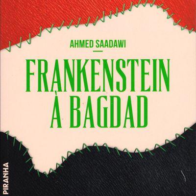 Frankenstein à Bagdad ( Ahmed Saadawi)
