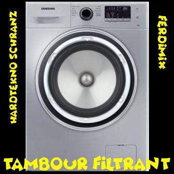 Tambour Filtrant - Hardtekno - Schranz
