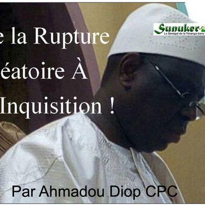 De la Rupture Aléatoire À L'inquisition ! Par Ahmadou Diop.