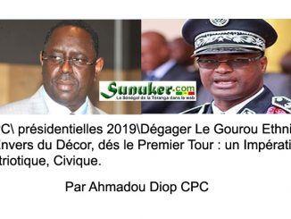 CPC\ présidentielles 2019 \ Dégager le Gourou Ethnique, l'Envers du Décor dés le premier tour : un impératif patriotique, civique. Par Ahmadou Diop.