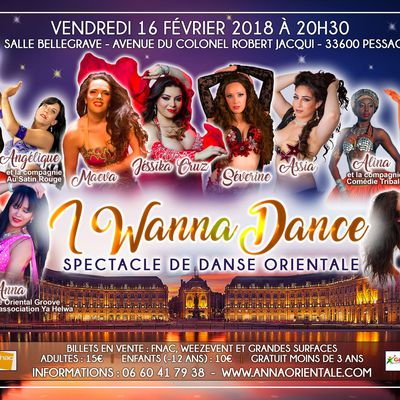 "Grand spectacle de danse orientale ""I WANNA DANCE"" à Bordeaux (Pessac)"