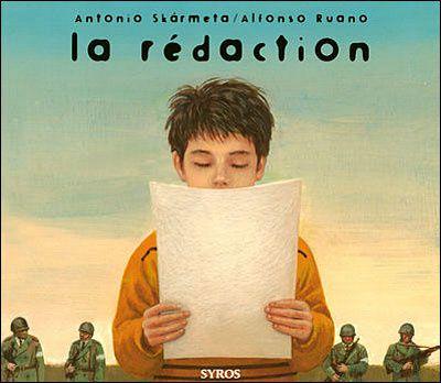 La rédaction. Antonio SKARMETA et Alfonso RUANO – 2003 (Dès 8 ans)