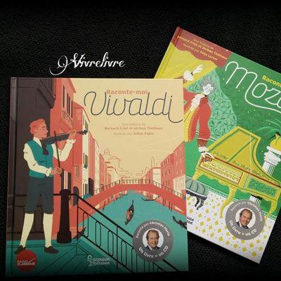 Livres-CD : Raconte-moi… Vivaldi – Mozart. Bernard FRIOT et Jérôme THIEBAUX – 2018 (Dès 7 ans)