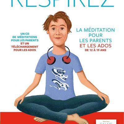 Respirez. La méditation pour les parents et les ados