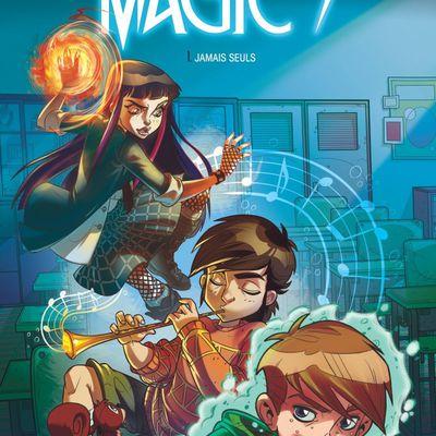 Magic 7, tome 1. Jamais seuls