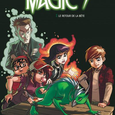Magic 7, tome 3. Le retour de la bête
