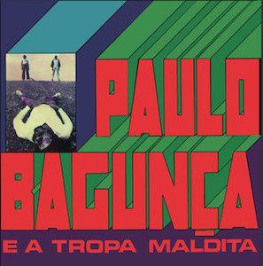 Paulo Bagunça e a Tropa Maldita (1973) - Paulo Bagunça