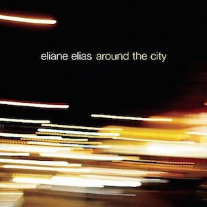Around The City (2006) - Eliane Elias