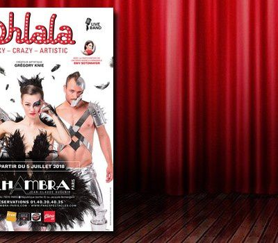 #Spectacle - Ohlala : sexy, crazy, artistic...on y va vite !