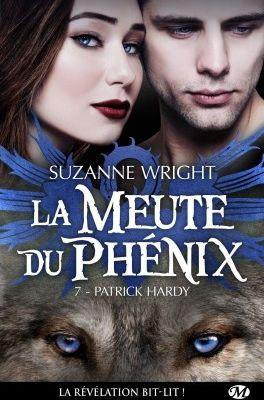 La Meute du Phénix tome 7 : Patrick Hardy de Suzanne WRIGHT