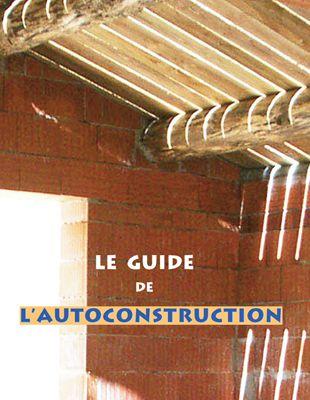 Le guide de l'autoconstruction, nouvelle édition, vient de paraître !
