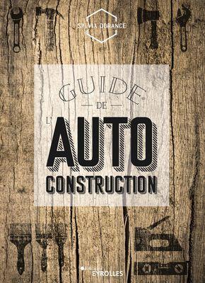 Avant de se lancer, le guide de l'autoconstruction