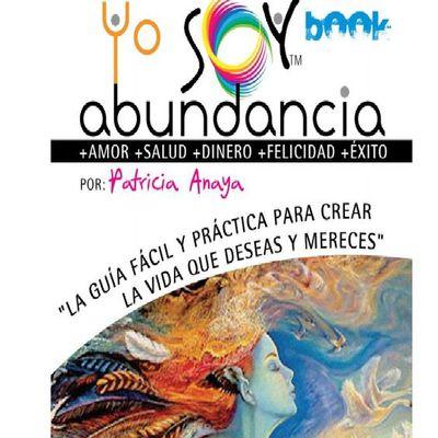 Mereces la Felicidad y el Éxito, Yo Soy Abundancia, PDF - Patricia Anaya