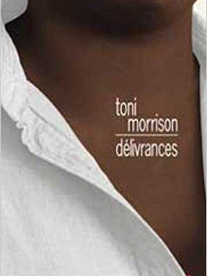 Délivrances de Toni Morrison (Christian Bourgois)