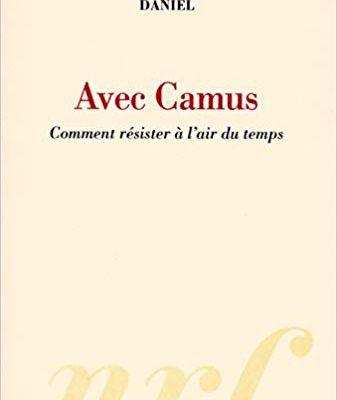 Jean Daniel : Avec Camus (En guise d'hommage)