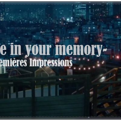[Premières Impressions] Find me in your memory  그 남자의 기억법 (Eps 1-4 /32)