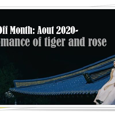 [Off] 8-9 aout 2020: The romance of Tiger and Rose