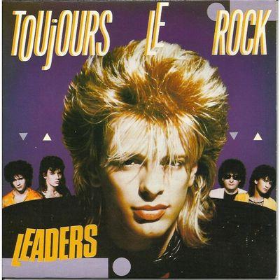"""leaders, une formation de rock français des années 1980 avec marc houten le chanteur  et leur titre """"toujours le rock"""""""