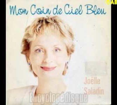 """joëlle saladin, une chanteuse française qui illumina quelque peu les années 1980 avec """"mon coin de ciel bleu"""""""