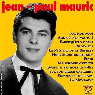 jean paul mauric, un chanteur français des années 1960 disparu bien trop tôt, il enregistra pour le label FESTIVAL, LA VOIX DE SON MAITRE et DUCRETET THOMSON