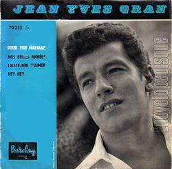 jean yves gran, un chanteur français qui débutait à la fin des années 1950 et qui continue imperturbablement sa carrière musicale