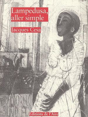 Lampedusa, aller simple, de Jacques Cesa