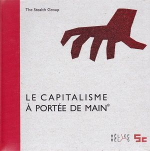 Le capitalisme à portée de main, The Stealth Group