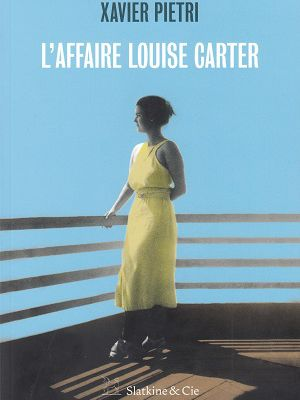 L'affaire Louise Carter, de Xavier Pietri